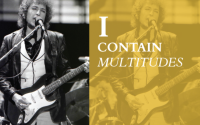 Bob Dylan Says He Contains Multitudes; Our Book Says That You Do Too